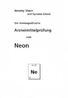 Die homöopathische Arzneimittelprüfung von Neon/Jeremy Sherr