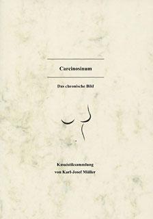 Carcinosinum Das chronische Bild/Karl-Josef Müller