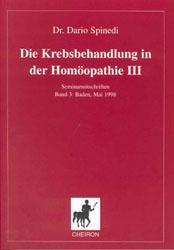 Die Krebsbehandlung in der Homöopathie 3/Dario Spinedi