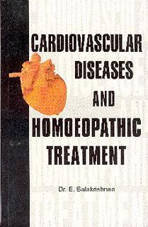 Cardiovascular Diseases and homoeopathic Treatment/E. Balakrishnan,
