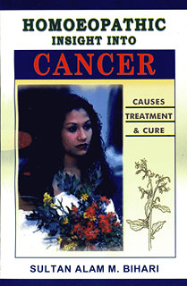 Homoeopathic insight into cancer/Sultan A. Bihari