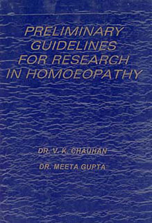 Preliminary Guidelines for Research in Homoeopathy/Dr. V.K. Chauhan / Meeta Gupta