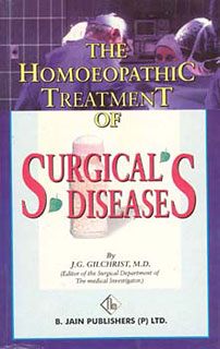 The Homoepathic Treatment of Surgical Diseases/J.G. Gilchrist
