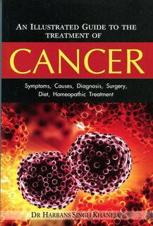 An Illustrated Guide to the Treatment of Cancer/Harbaris Singh Khaneja