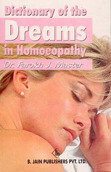 Dictionary of the Dreams in Homoeopathy, Farokh J. Master