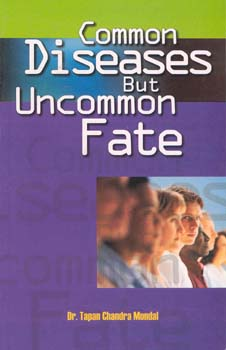 Common diseases but uncommon fate/Tapan Chandra Mondal