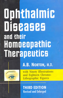 Ophthalmic Diseases and their Homoeopathic Therapeutics, A.B. Norton