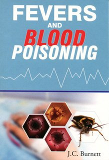 Fevers and Blood Poisoning, James Compton Burnett
