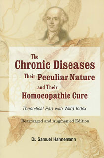 The Chronic Diseases - Their Peculiar Nature and Their Homoeopathic Cure/Samuel Hahnemann