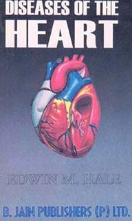 Diseases of the Heart/Edwin M. Hale
