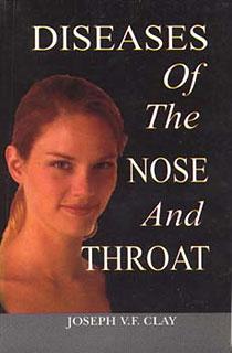 Diseases of Nose & Throat/Joseph V. F. Clay