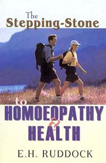 The Stepping-Stone to Homoeopathy and Health/Edwd. Harris Ruddock
