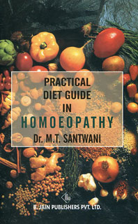 Practical Diet Guide in Homoeopathy/M.T. Santwani