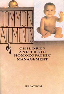 Common ailments of Children and their Homoeopathic Management/M.T. Santwani