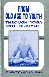 From Old Age to Youth/Satyavrata Siddhantalankar