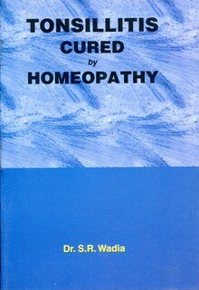 Tonsillitis Cured by Homoeopathy/S.R. Wadia