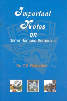 Important Notes on Some Homoeo Remedies/T. P. Chatterjee