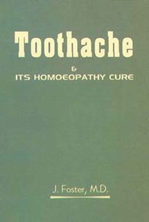 Toothache & its Homoeopathic Cure/J. Foster