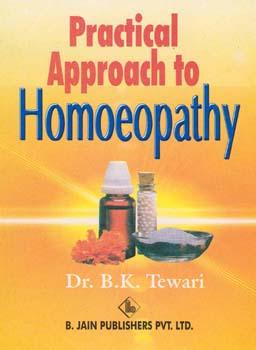 Practical Approach to Homoeopathy/B.K. Tewari