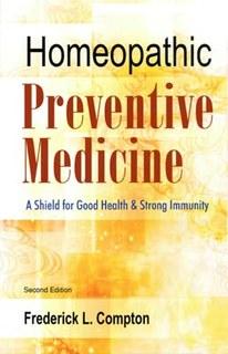 Homoeopathic Preventive Medicine/Frederick Compton