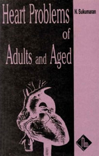 Heart Problems of Adults and Aged/N. Sukumaran