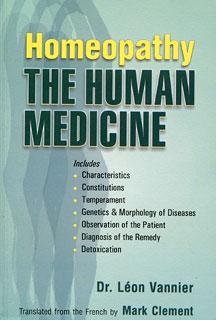 Homeopathy The Human Medicine/Léon Vannier