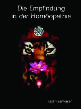 Die Empfindung in der Homöopathie, Rajan Sankaran