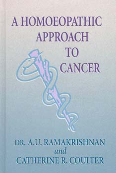 A Homoeopathic Approach to Cancer/A.U. Ramakrishnan / Catherine R. Coulter