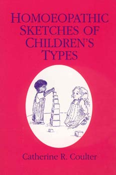 Homoeopathic Sketches of Children`s Types/Catherine R. Coulter