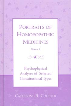 Portraits of Homoeopathic Medicines Vol.2/Catherine R. Coulter