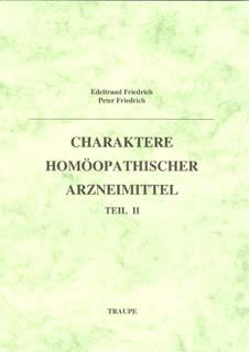 Band 2 - Charaktere homöopathischer  Arzneimittel/Edeltraud Friedrich / Peter Friedrich