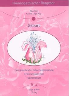 Homöopathischer Ratgeber 7: Geburt/Ravi Roy / Carola Lage-Roy