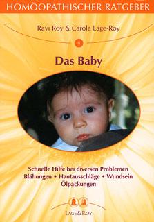 Homöopathischer Ratgeber 9: Das Baby, Ravi Roy / Carola Lage-Roy