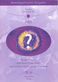 Homöopathischer Ratgeber 20: Aids/Ravi Roy / Carola Lage-Roy