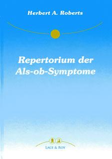 Repertorium der Als-ob-Symptome/Herbert Alfred Roberts