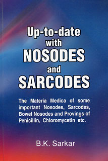 Up-to-date with Nosodes and Sarcodes/B.K. Sarkar