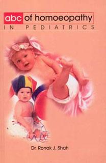 abc of Homoeopathy in Pediatrics/Ronak J. Shah
