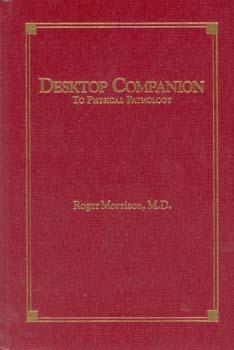 Desktop Companion to Physical Pathology/Roger Morrison