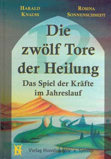 Die zwölf Tore der Heilung, Rosina Sonnenschmidt / Harald Knauss