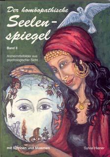 Der homöopathische Seelenspiegel Band 2/Sylvia Hiener