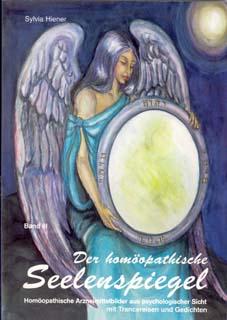 Der homöopathische Seelenspiegel Band 3/Sylvia Hiener