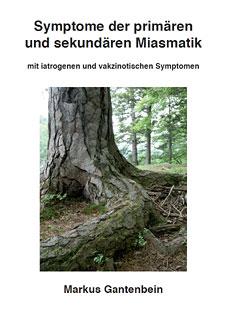 Symptome der primären und sekundären Miasmatik, Markus Gantenbein