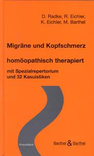 Migräne und Kopfschmerz  homöopathisch therapiert/Dagmar Radke / Roland Eichler / Karl Eichler / Michael Barthel