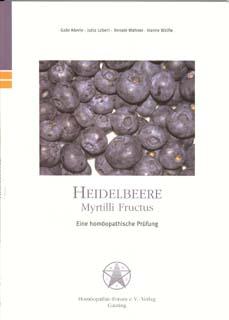 Heidelbeere - Myrtilli fructus   Eine homöopathische Prüfung, Gabi Aberle / Jutta Lebert / Renate Wahner / Hanne Wölfle