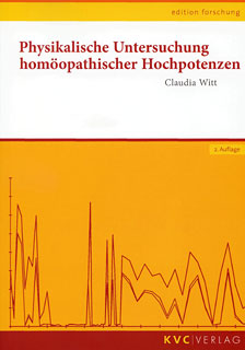 Physikalische Untersuchung Homöopathischer Hochpotenzen/Claudia Witt