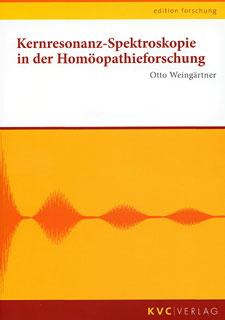 Kernresonanz-Spektroskopie in der Homöopathieforschung/Otto Weingärtner