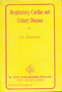 Respiratory,Cardiac and Urinary Diseases/P.S. Kamthan