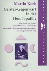 Geistes-Gegenwart in der Homöopathie/Martin Koch
