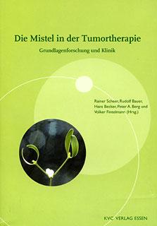 Die Mistel in der Tumortherapie/Rainer Scheer / Hans Becker