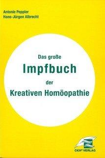 Das große Impfbuch der Kreativen Homöopathie/Antonie Peppler / Hans-Jürgen Albrecht